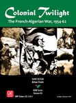 Colonial Twilight: The French-Algerian War, 1954-62 board game
