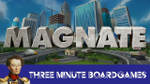 Magnate in about 3 minutes - YouTube image