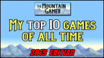 Top 10 Games of All Time ◊ 2019【ツ】The Mountain Gamer image