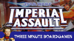 Imperial Assault in about 3 minutes - YouTube image