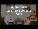 That Interview with Jerry Hawthorne - Part 2 - YouTube image