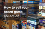 How to Sell Your Board Game Collection image