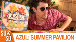 Azul: Summer Pavilion - More Azully Than Azul? (Shut Up & Sit Down) - YouTube image