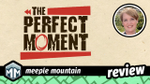 The Perfect Moment Review - It's Never Too Late to Fix a Mistake image