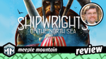Shipwrights of the North Sea Review - Setting Sail image