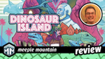 Dinosaur Island Review - Hold on to Your Butts image
