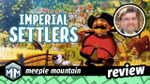 Imperial Settlers Review - The Base Game - Part 01 image