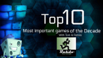 Top 10 Most Important Games of the Decade featuring Rahdo - YouTube image