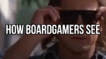 How Boardgamers See The World - YouTube image