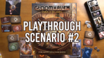 E2: Gloomhaven: Jaws Of The Lion Playthrough - Scenario #2 image