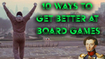 10 ways to get better at board games image