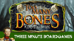 Too Many Bones in about 3 minutes image