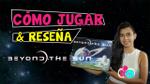 Beyond the Sun   Cómo jugar en menos de 5 minutos y reseña   Español Latino image