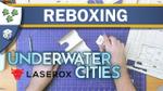 Underwater Cities Reboxing w/ Laserox image