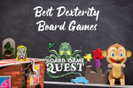 Best Dexterity Board Games | Board Game Quest image