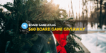 Board Game Atlas Giveaway (Winner on December 16, 2019) image