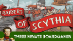 Raiders of Scythia in about 3 minutes - YouTube image