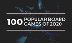 Top 100 Popular Board Games of 2020 So Far - Most Viewed and Bought image