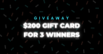 $200 Gift Card Giveaway for 3 Winners! image