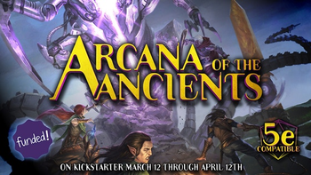 Arcana of the Ancients, a 5E science-fantasy sourcebook board game