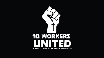 10 United Workers: A Roleplaying Game About Solidarity board game