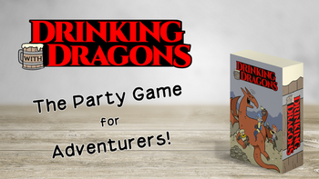 Drinking with Dragons: A Party Game for Adventurers board game