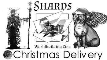 Shards: Worldbuilding Zine - Christmas Delivery board game