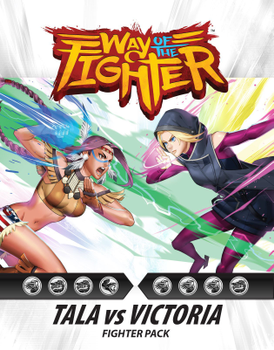Way of the Fighter: Tala vs Victoria Fighter Pack board game