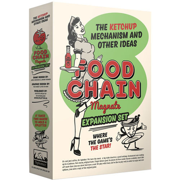Food Chain Magnate: The Ketchup Mechanism & Other Ideas board game