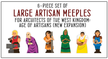 PRE-ORDER: 6-piece Set of Large Artisan Meeples for the Age of Artisans Expansion - estimated ship date October 2020