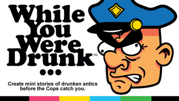 While You Were Drunk... board game