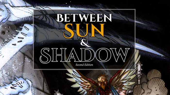 Between Sun & Shadow: Second Edition (for Tiny Dungeon 2e)
