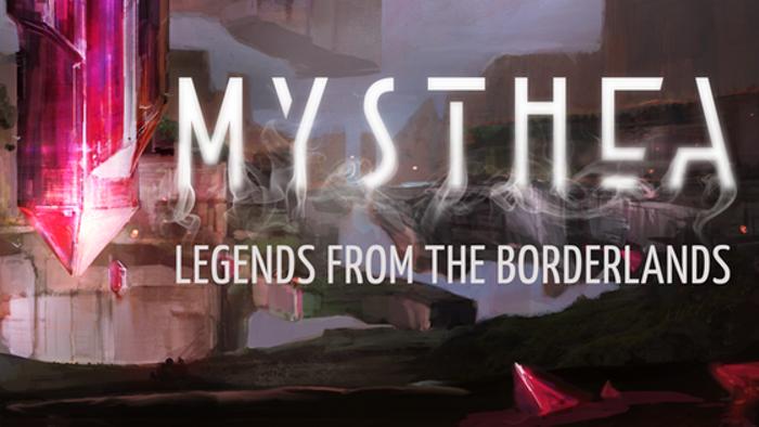 Mysthea: Legends From the Borderlands