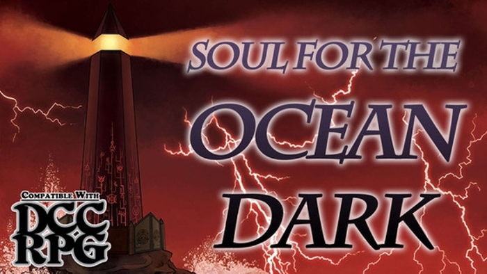 Dungeon Crawl Classics: Soul for the Ocean Dark
