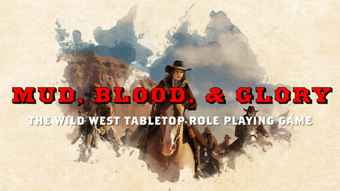 Mud, Blood, & Glory