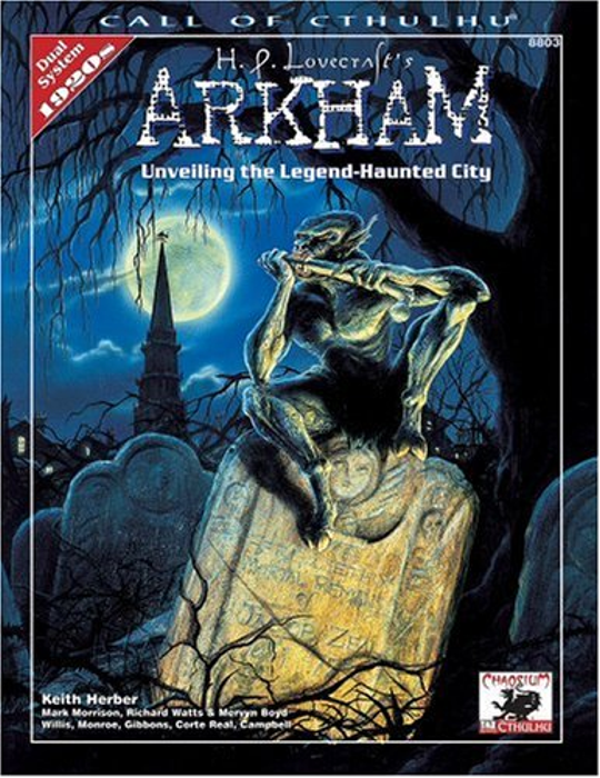 H.P. Lovecraft's Arkham: Unveiling the Legend-Haunted City (Call of Cthulhu Horror Roleplaying, Chaosium # 8803)