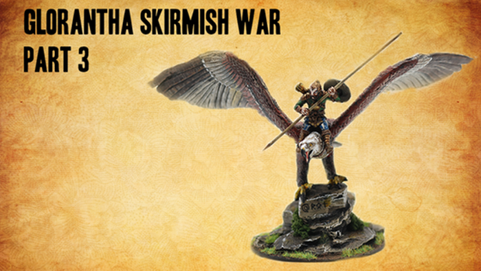 Glorantha - Skirmish War - Part 3