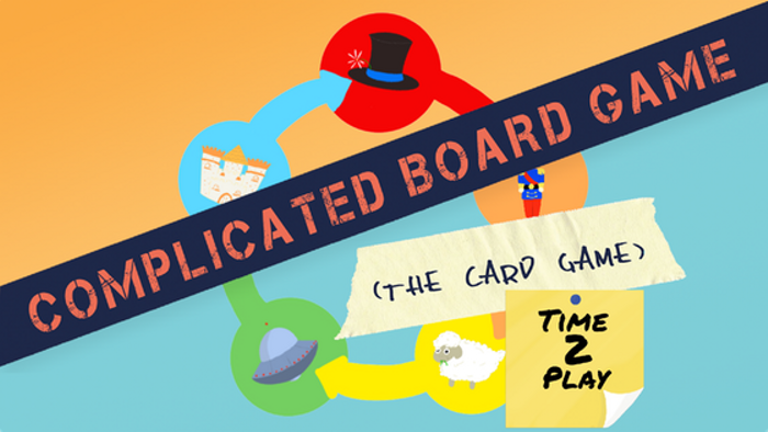 Complicated Board Game the Card Game: Time 2 Play