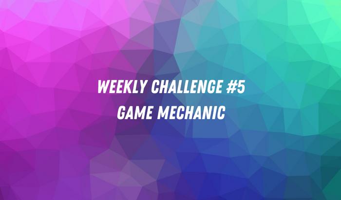 Weekly Challenge #5 - Game Mechanic image
